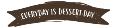 Everyday is Dessert Day banner