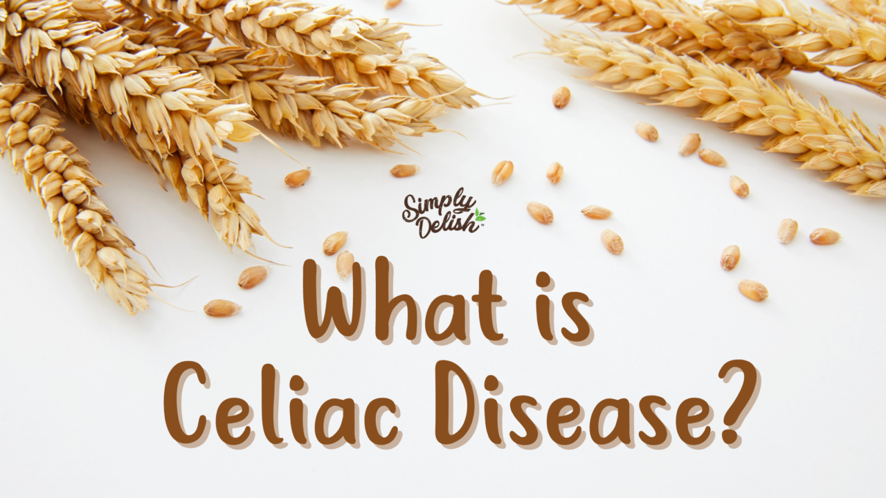 https://simplydelish.net/wp-content/uploads/2021/03/What-is-Celiac-Disease_-1280x720.png